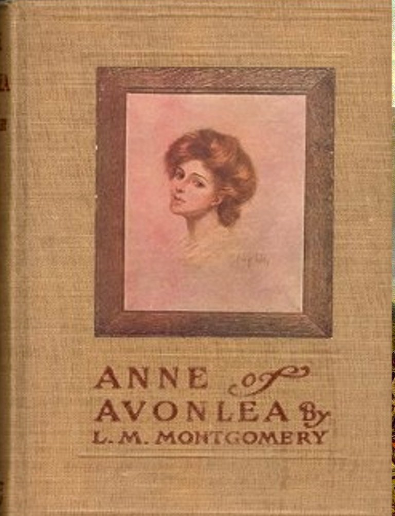 Anne of Avonlea By: Lucy Maud Montgomery