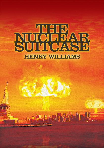 The Nuclear Suitcase By: Henry Williams