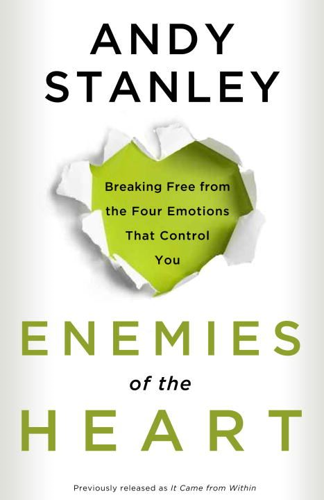 Enemies of the Heart By: Andy Stanley