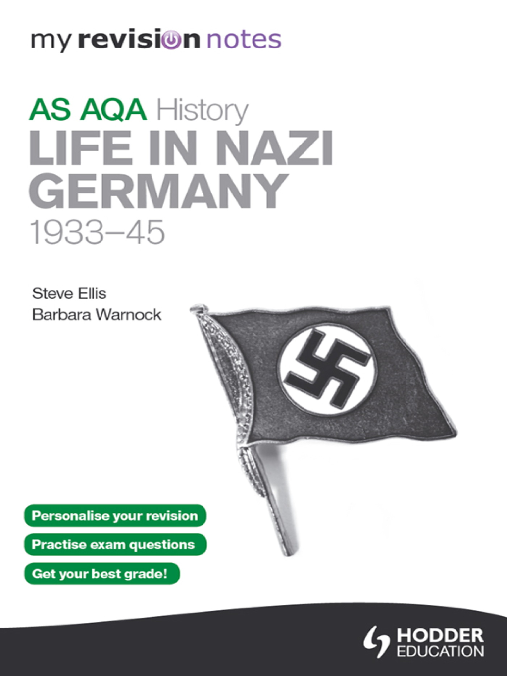 My Revision Notes AQA AS History: Life in Nazi Germany, 1933-45