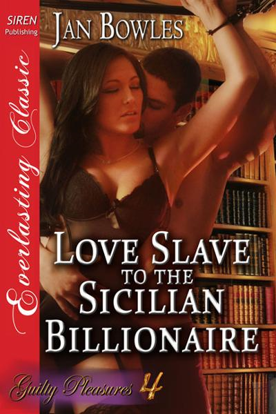 Love Slave to the Sicilian Billionaire By: Jan Bowles