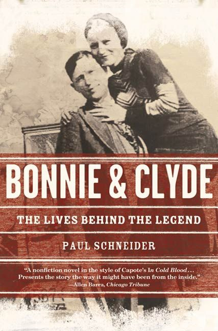 Bonnie and Clyde By: Paul Schneider