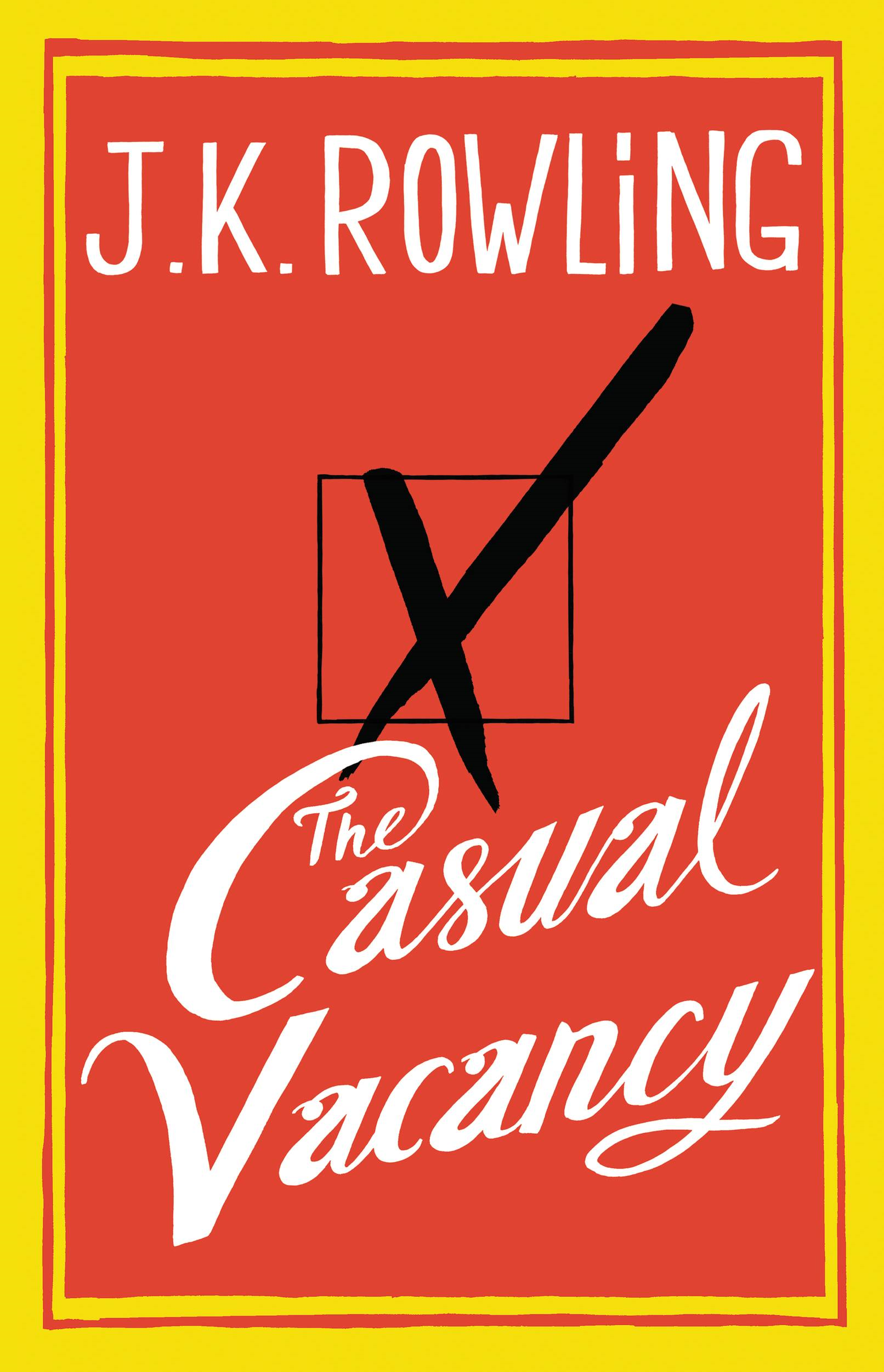 The Casual Vacancy By: J. K. Rowling