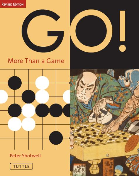 Go! More Than a Game By: Peter Shotwell