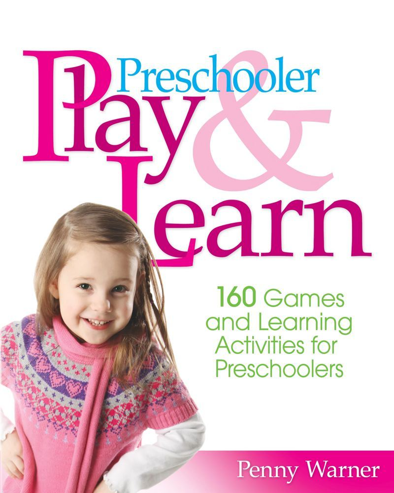 Preschooler Play & Learn By: Penny Warner