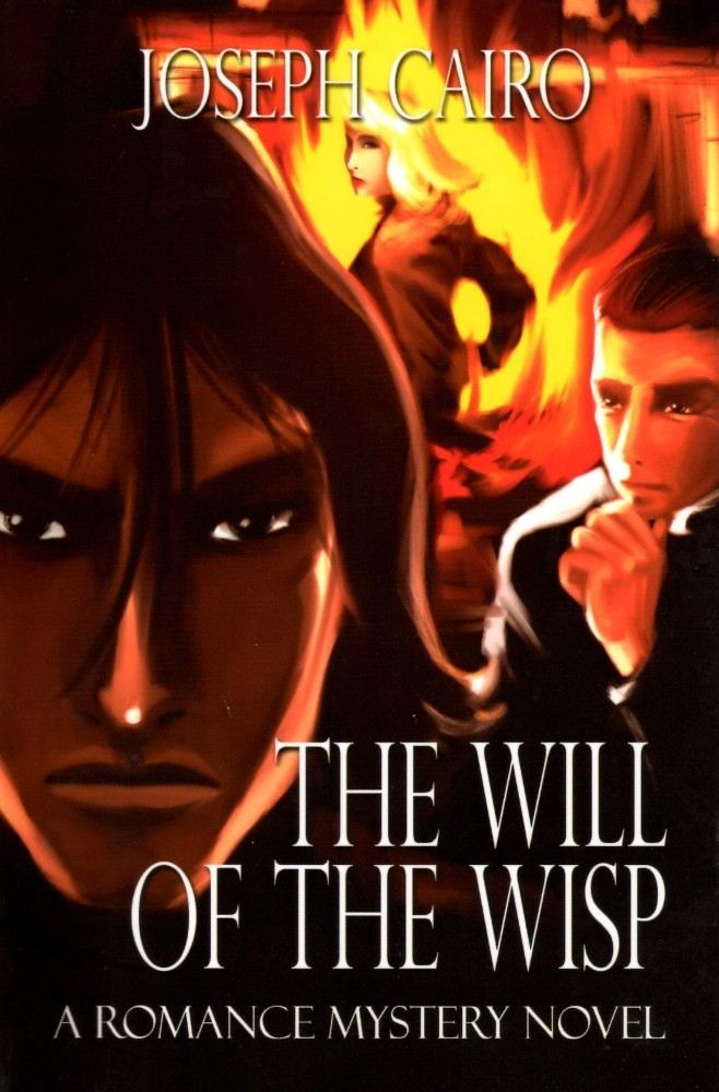 The Will Of The Wisp By: Joseph Cairo
