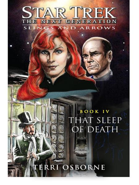 Star Trek: The Next Generation: Slings and Arrows #4: That Sleep of Death