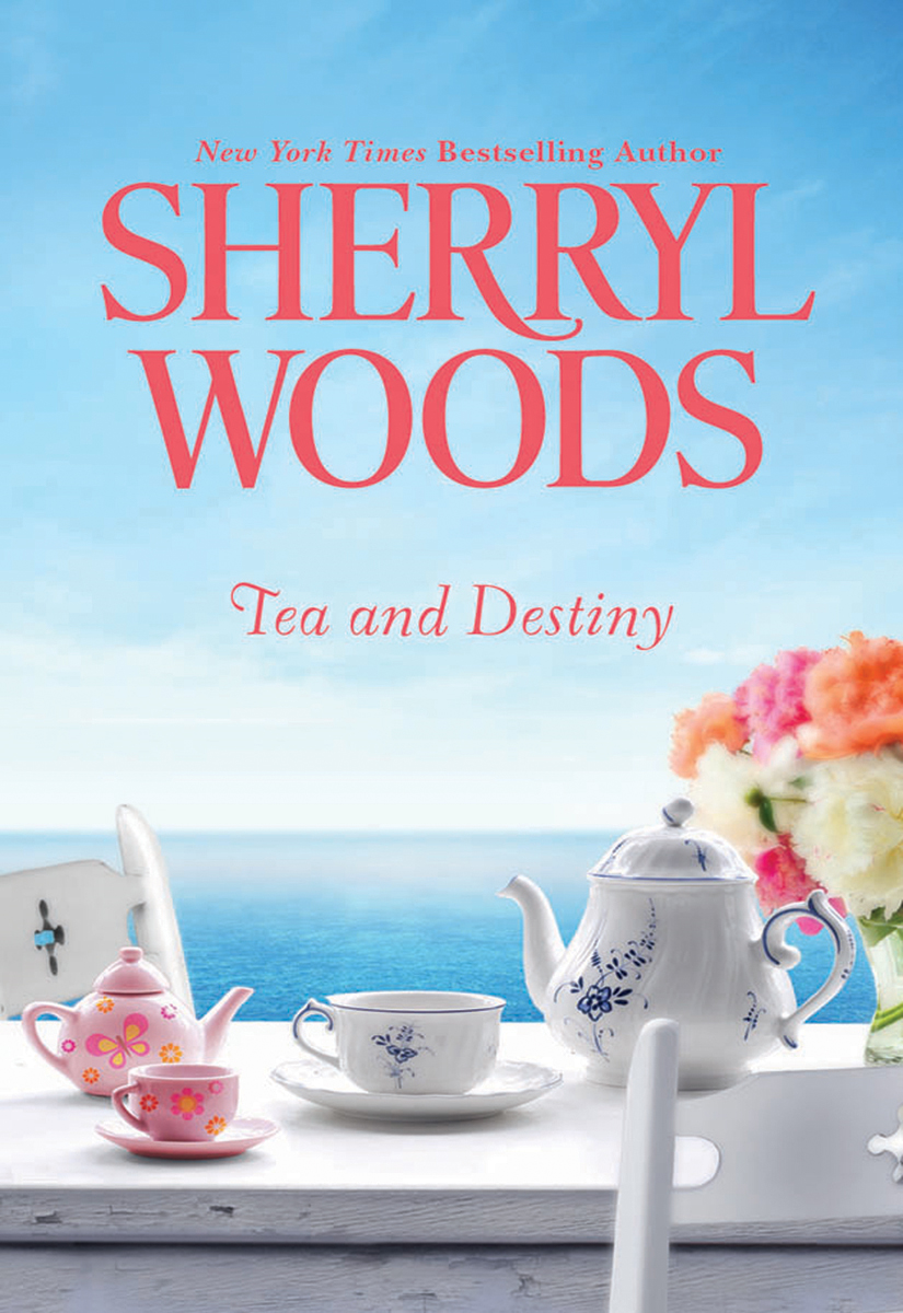 Tea and Destiny By: Sherryl Woods