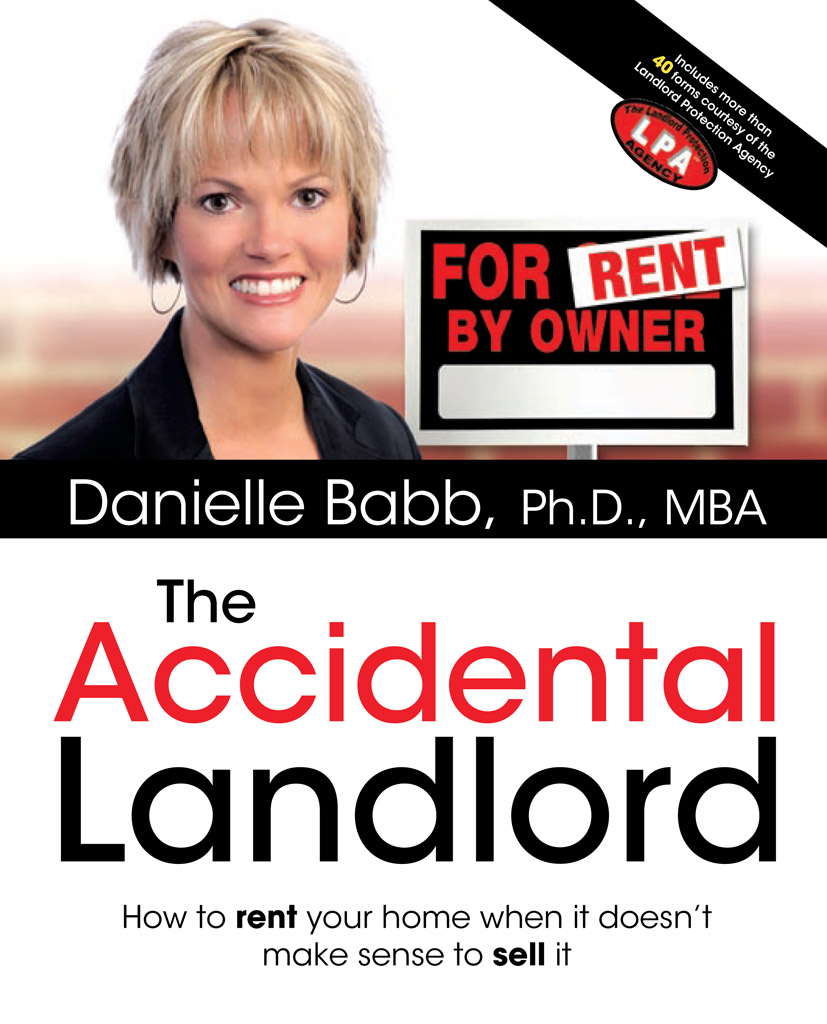 The Accidental Landlord By: Danielle D. Babb,  Ph.D., MBA