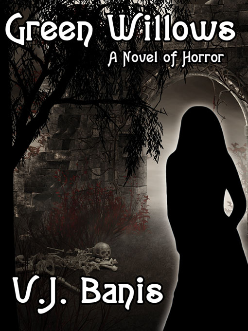Green Willows: A Novel of Horror By: V. J. Banis
