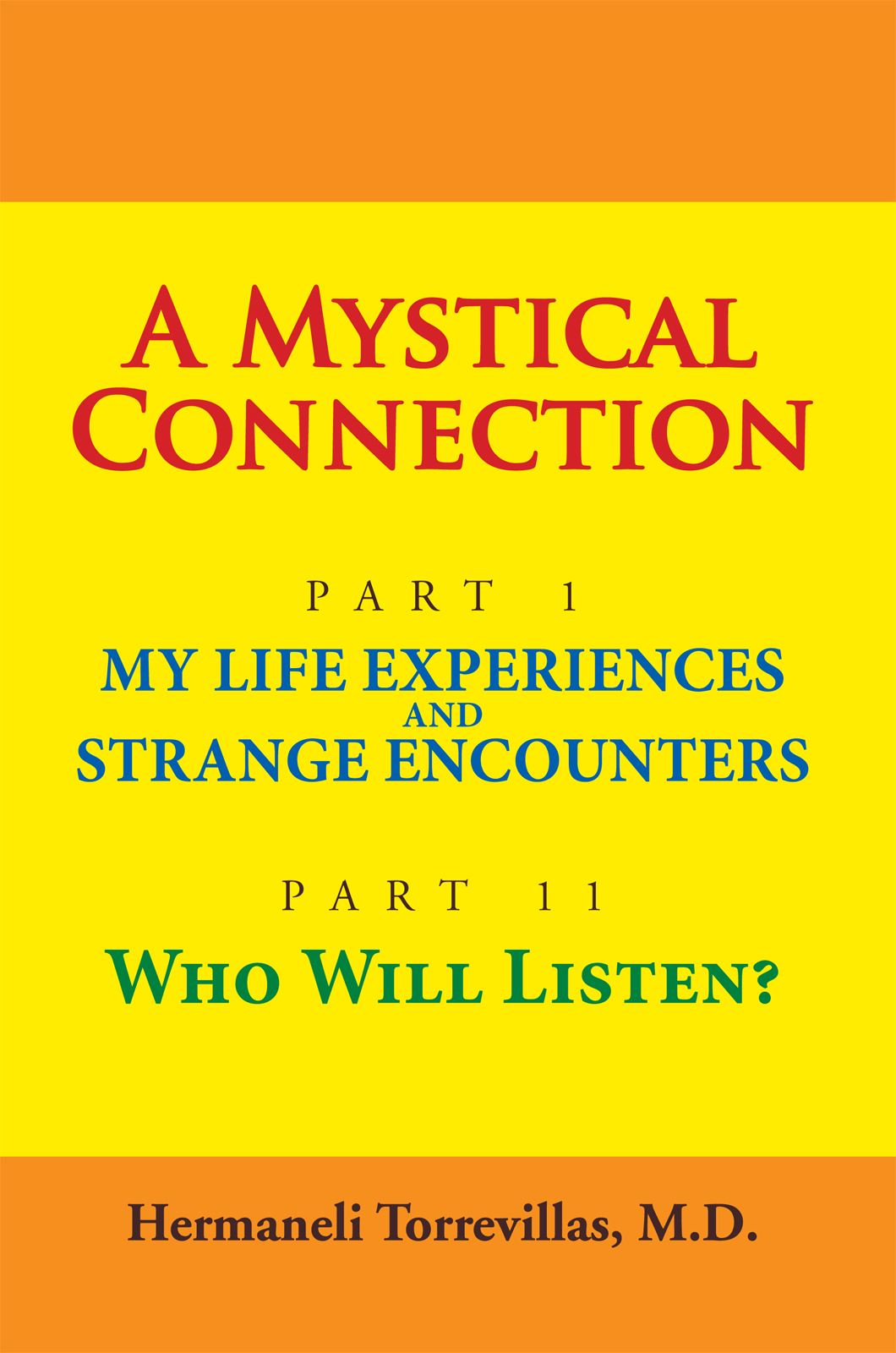 A  MYSTICAL CONNECTION By: M.D. Hermaneli Torrevillas