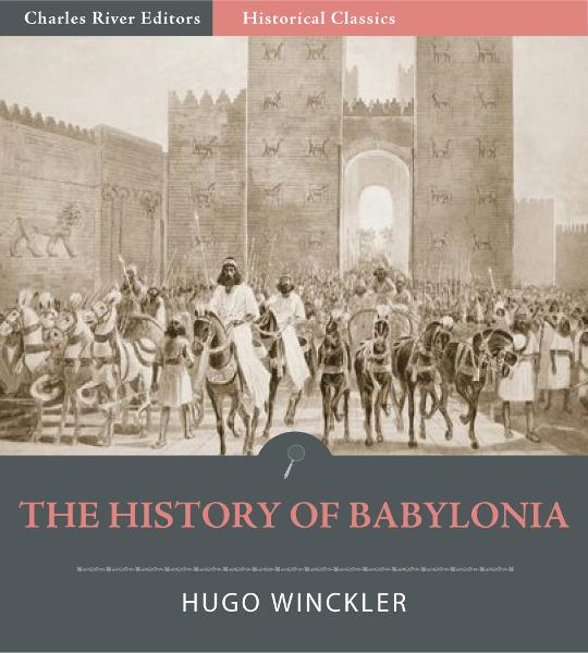 The History of Babylonia By: Hugo Winckler