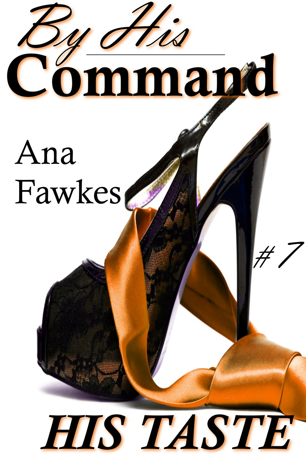 His Taste (By His Command #7) (billionaire domination / erotic romance)