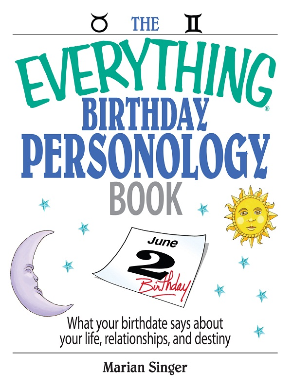 The Everything Birthday Personology Book: What Your Birthdate Says About Your Life, Relationships, And Destiny