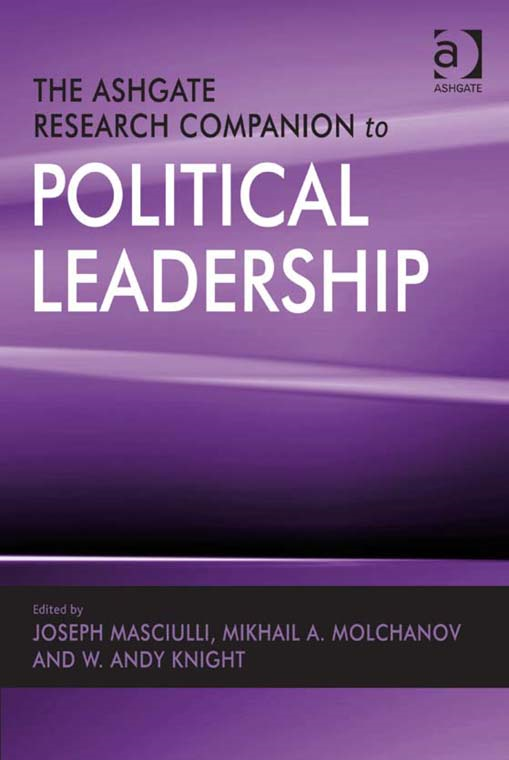 The Ashgate Research Companion to Political Leadership By: