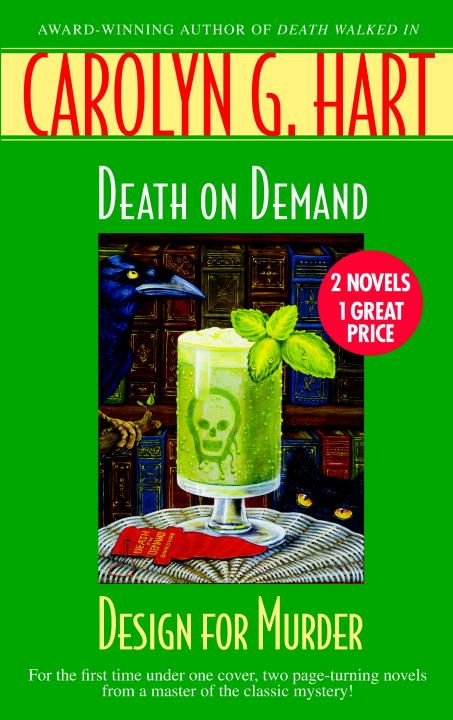 Death on Demand/Design for Murder By: Carolyn G. Hart