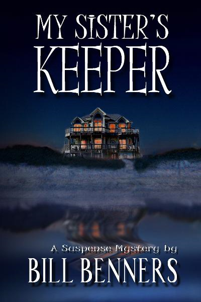 My Sister's Keeper By: Bill Benners