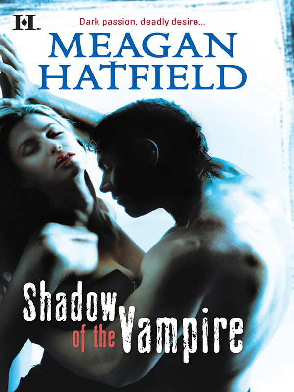 Shadow of the Vampire By: Meagan Hatfield