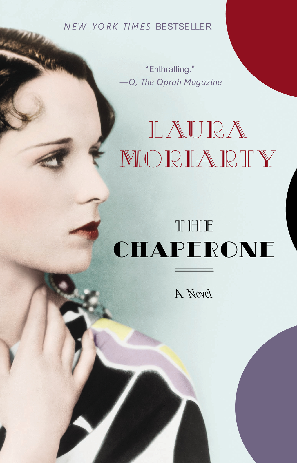 The Chaperone By: Laura Moriarty