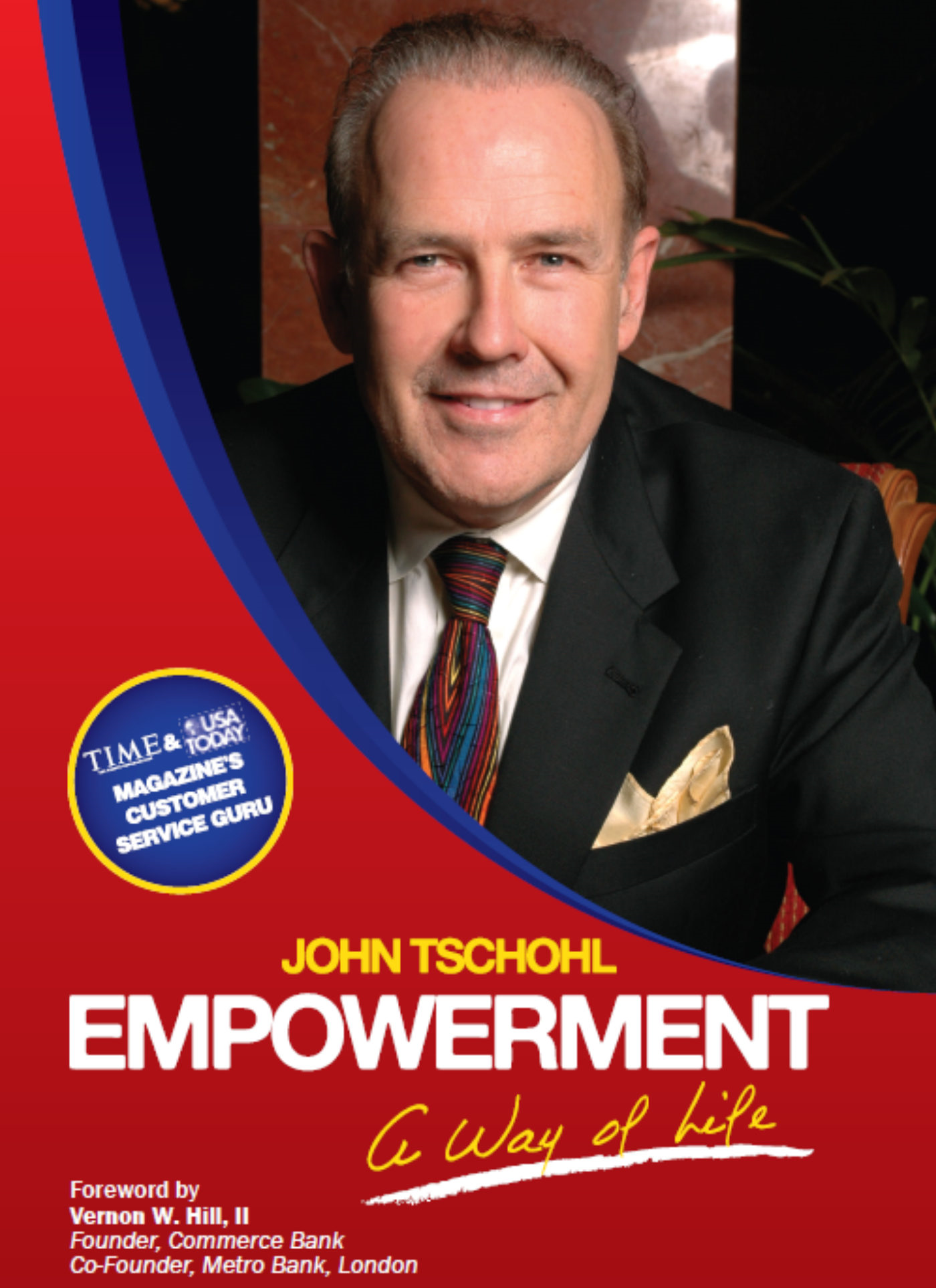 Empowerment: A Way of Life By: John Tschohl