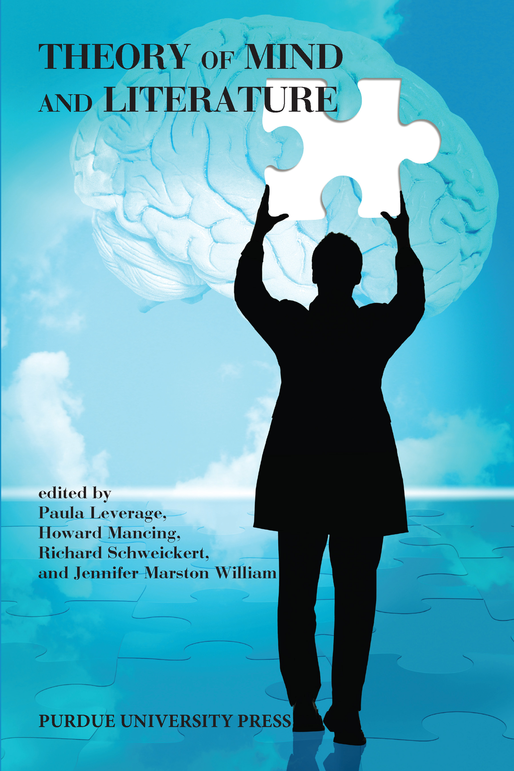 Theory of Mind and Literature By: Paula Leverage,Howard Mancing,Jennifer Marston William,Richard Schweickert