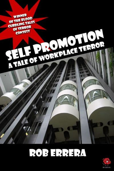 SELF PROMOTION: A Tale Of Workplace Terror