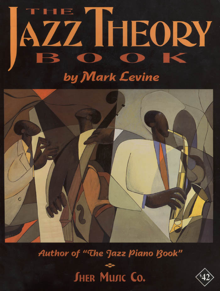The Jazz Theory Book By: Mark Levine,SHER Music