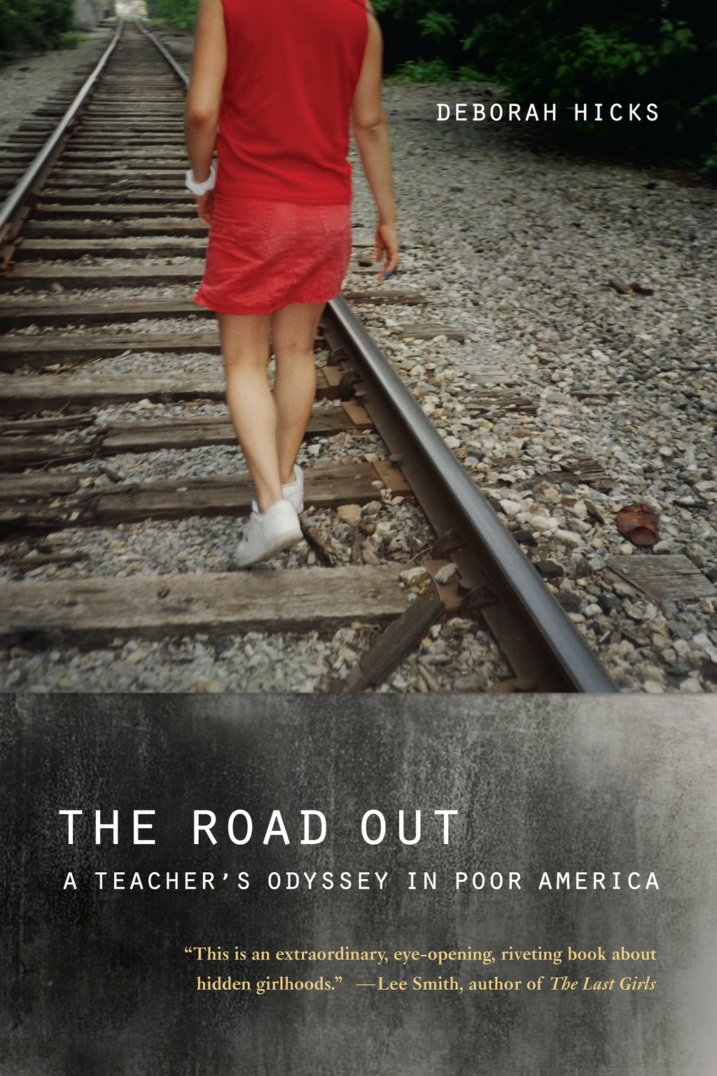 The Road Out By: Deborah Hicks