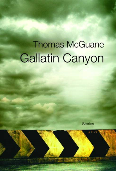 Gallatin Canyon By: Thomas McGuane