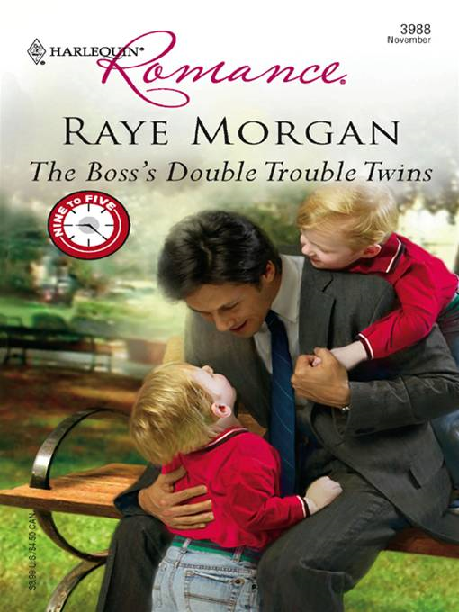 The Boss's Double Trouble Twins By: Raye Morgan