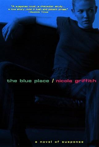 Blue Place By: Nicola Griffith