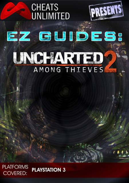 Cheats Unlimited presents EZ Guides: Uncharted 2: Among Thieves