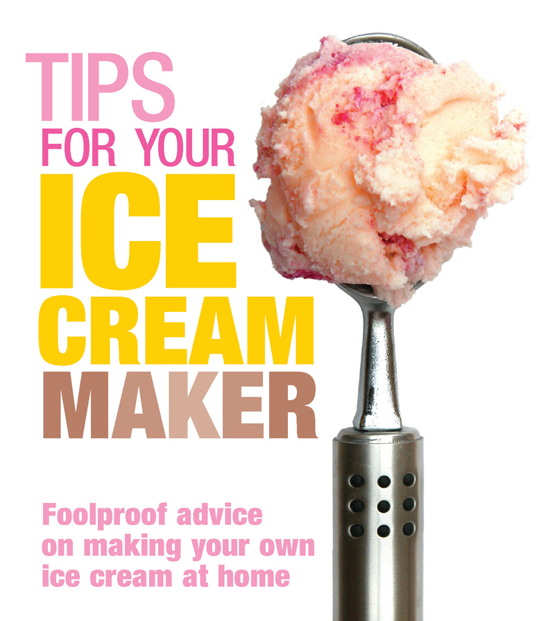 Tips for Your Ice Cream Maker