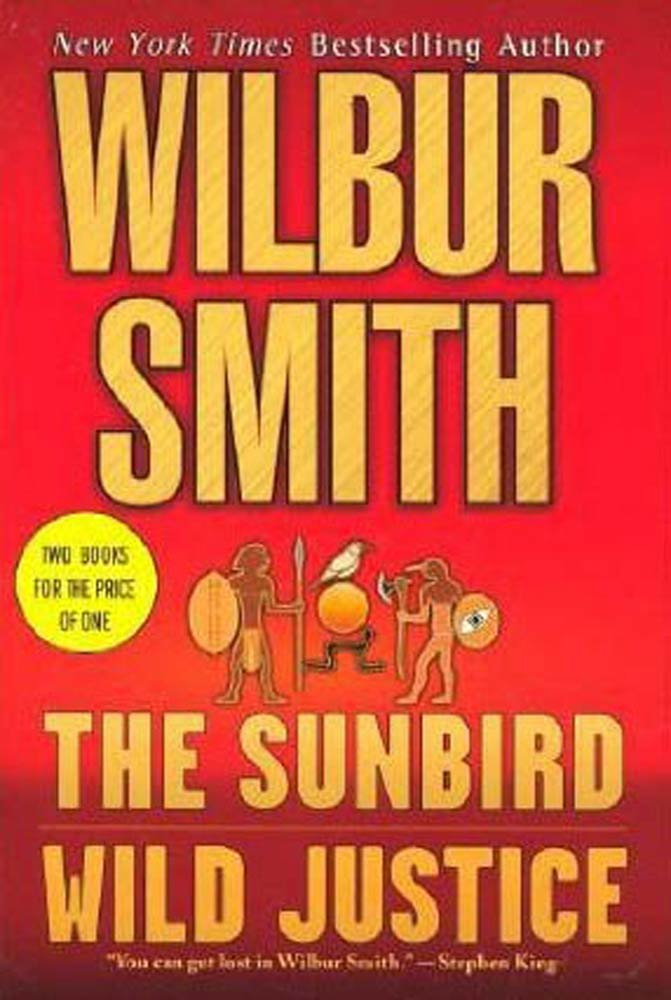 Sunbird/Wild Justice By: Wilbur Smith