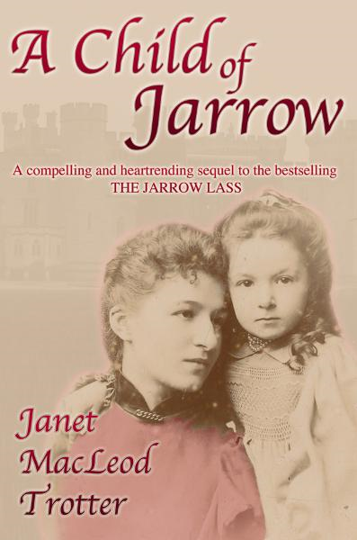 A CHILD OF JARROW: A Compelling and Heartrending sequel to the bestselling The Jarrow Lass