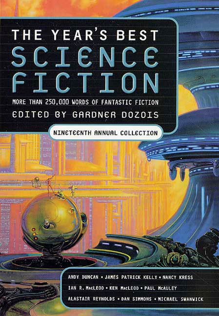 The Year's Best Science Fiction: Nineteenth Annual Collection By: