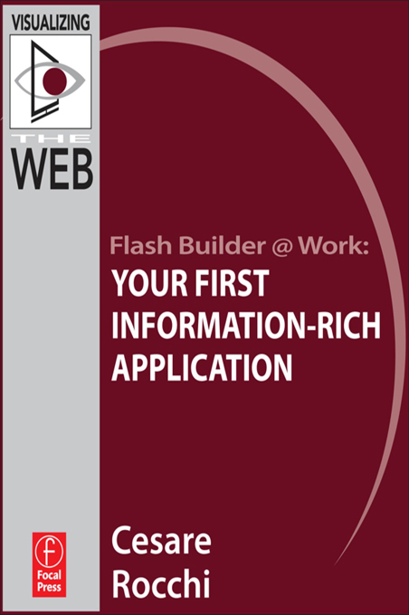 Flash Builder @ Work: Your First Information-Rich Application