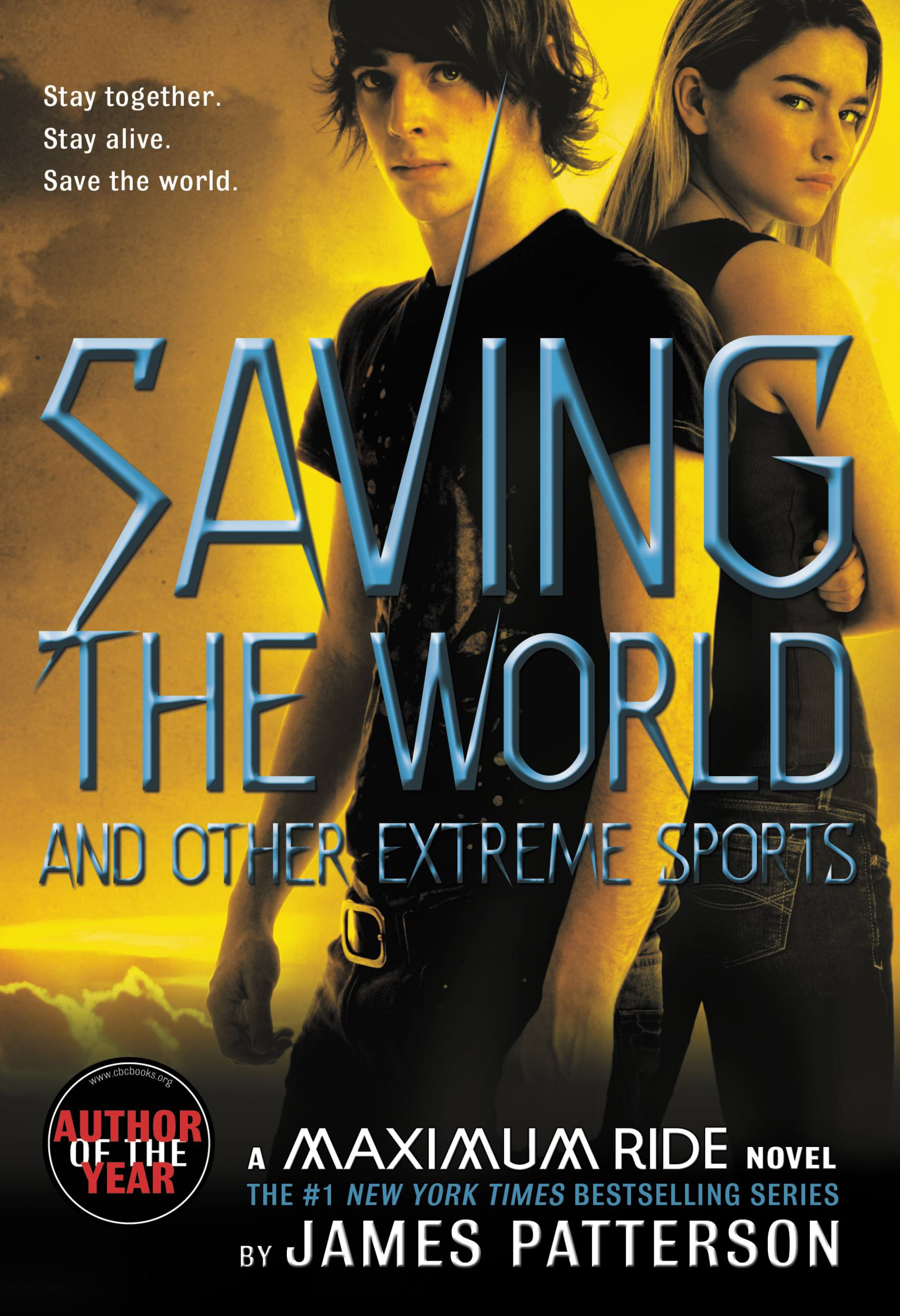 Saving the World and Other Extreme Sports By: James Patterson