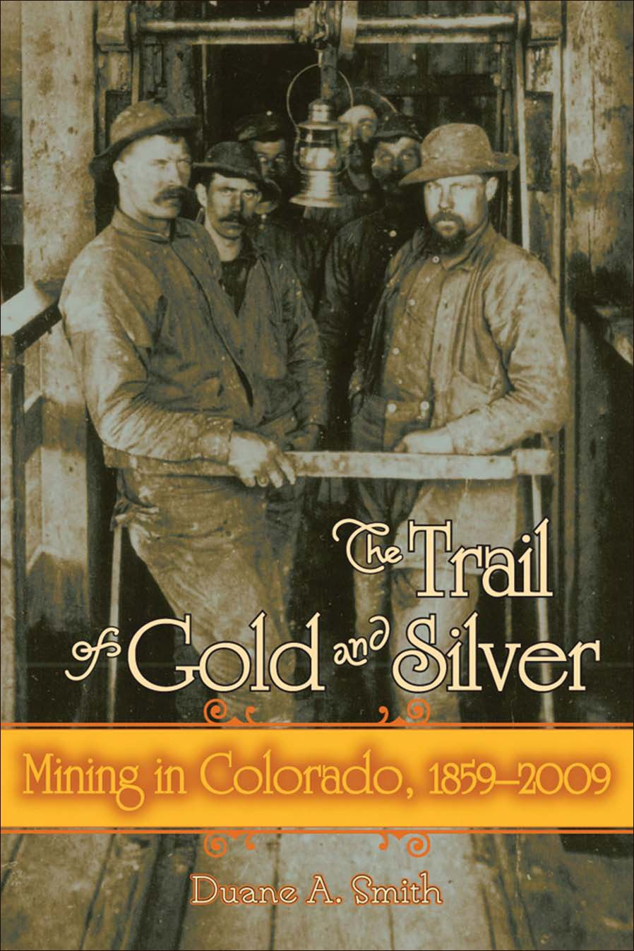The Trail of Gold and Silver By: Duane A. Smith