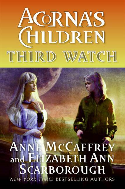 Third Watch By: Anne McCaffrey,Elizabeth A. Scarborough