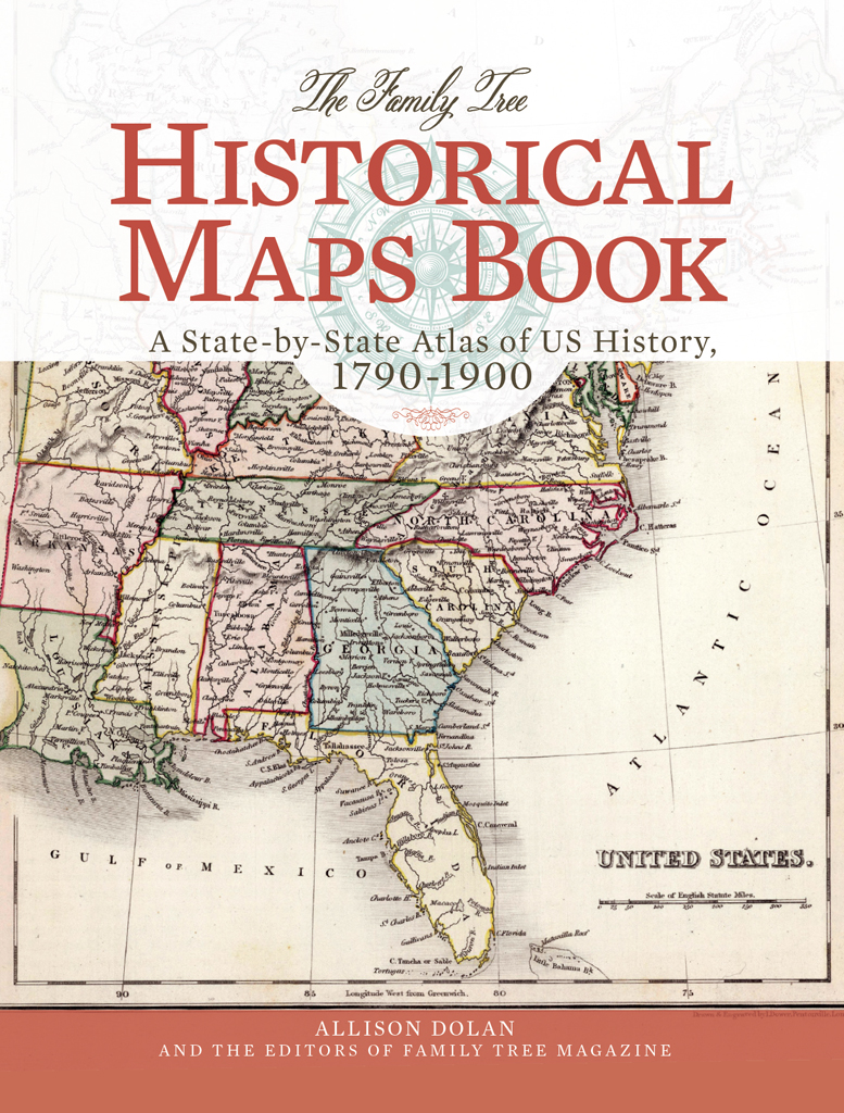 The Family Tree Historical Maps Book A State-by-State Atlas of US History,  1790-1900