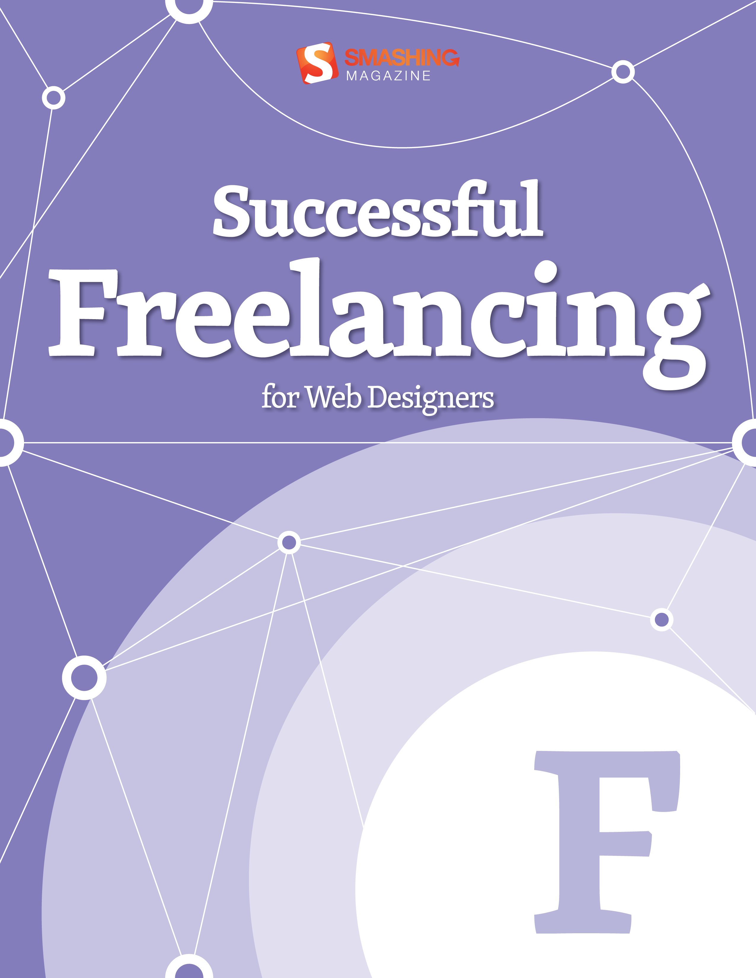 Successful Freelancing For Web Designers By: Smashing Magazine