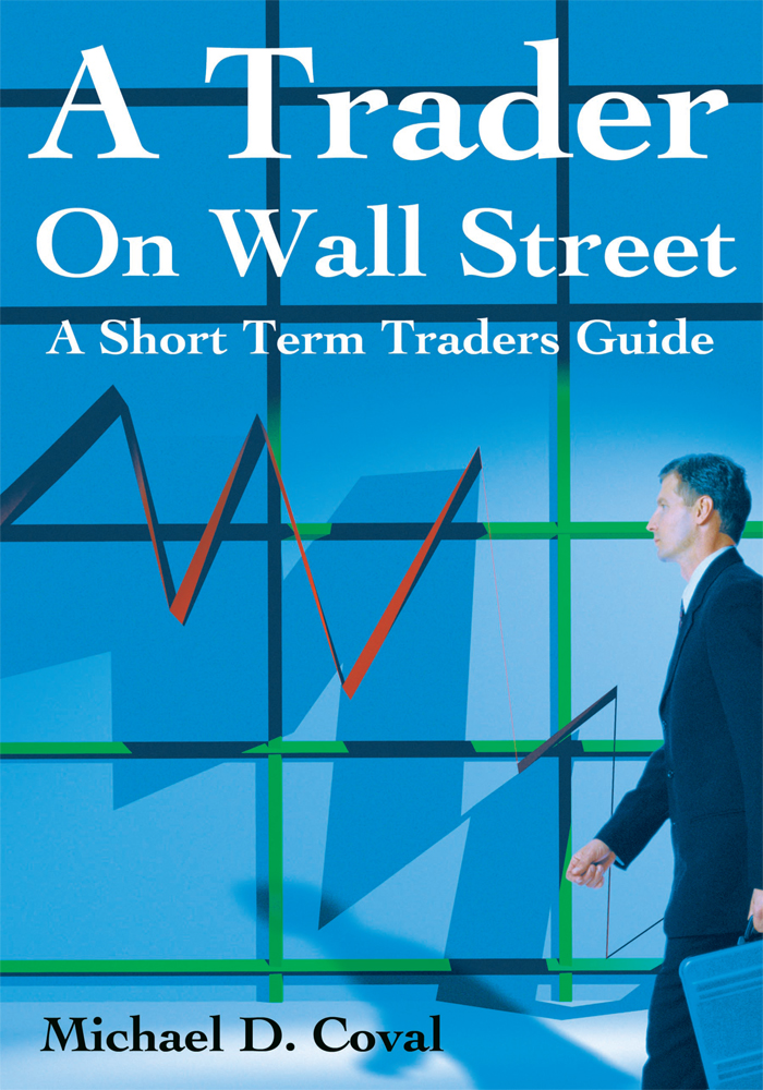 A Trader On Wall Street By: Michael Coval