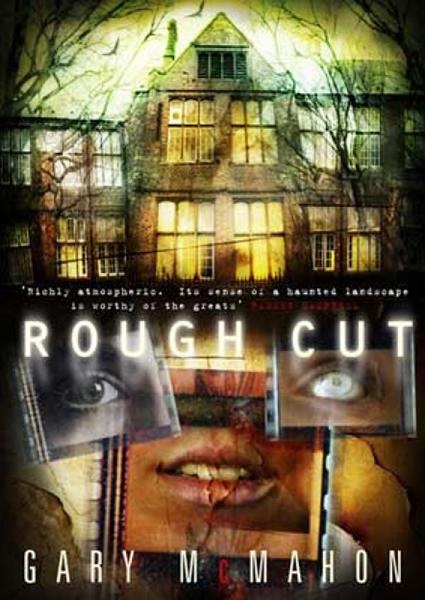 Rough Cut By: Gary McMahon