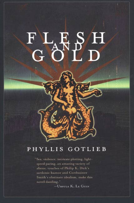 Flesh And Gold By: Phyllis Gotlieb