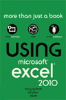 Using Microsoft Excel 2010 By: Bill Jelen,Tracy Syrstad