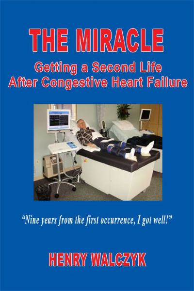 The Miracle: Getting A Second Life After Congestive Heart Failure