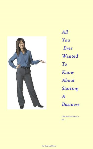 All You Ever Wanted To Know About Starting A Business