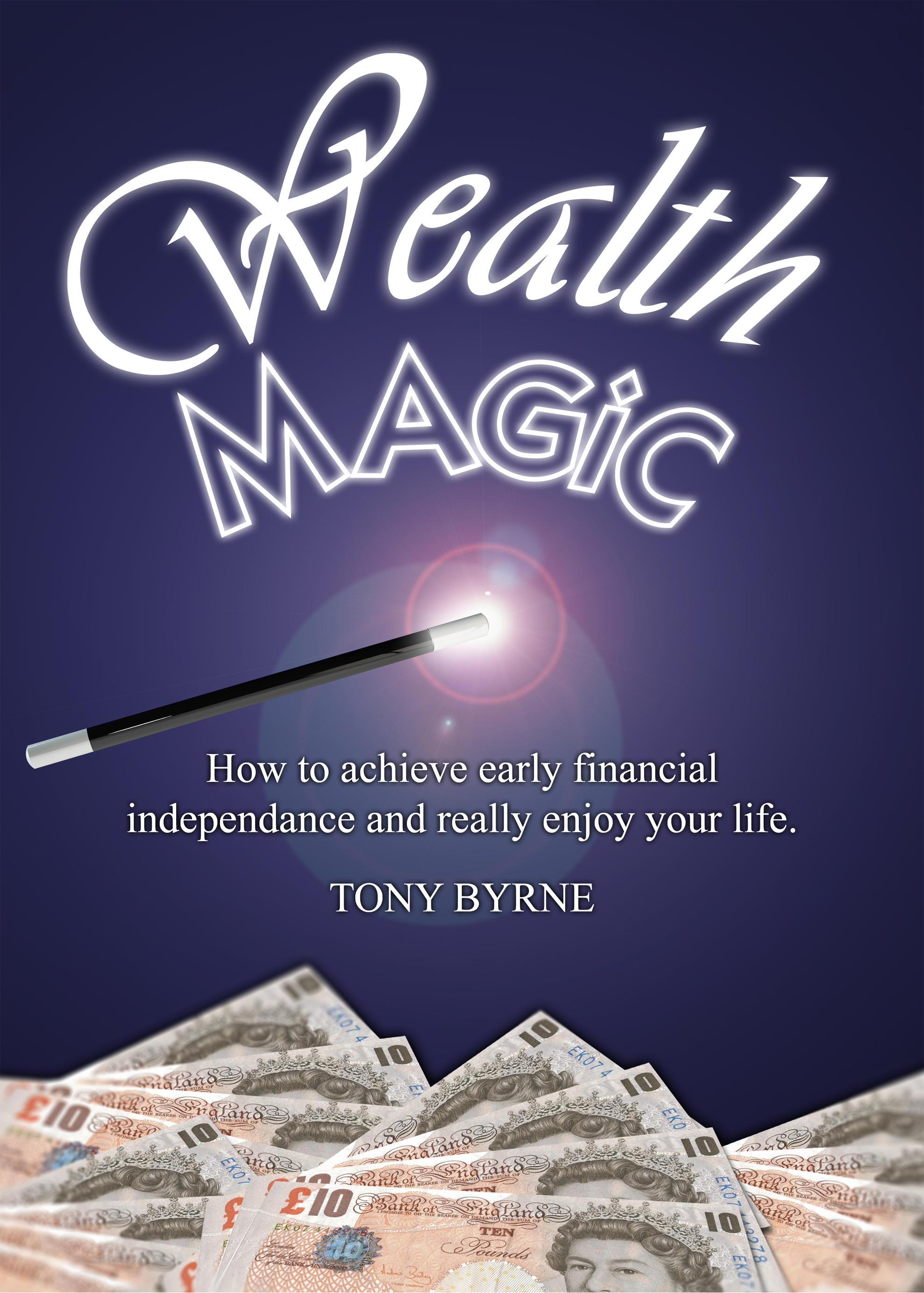 Wealth Magic By: Tony Byrne