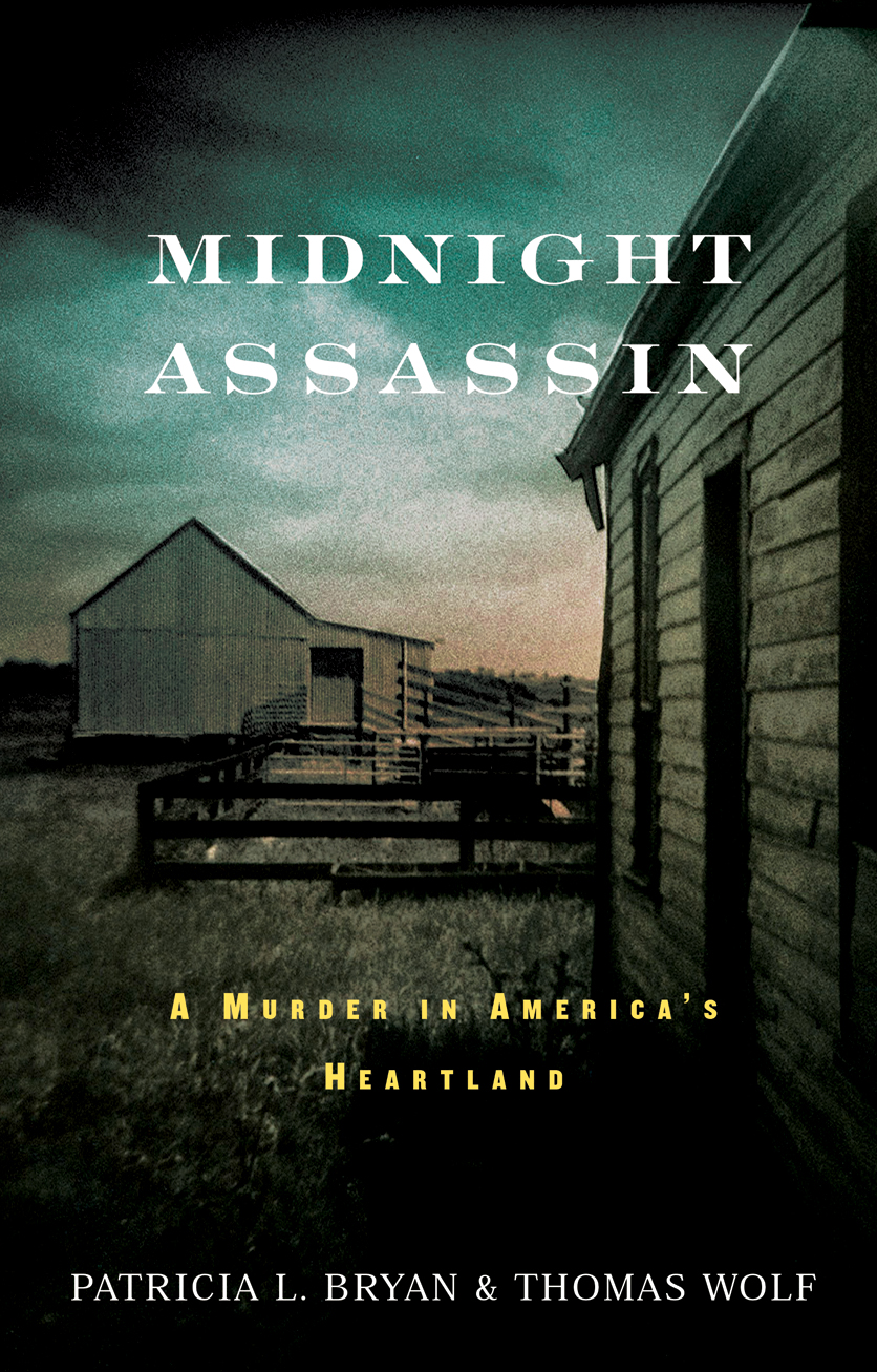 Midnight Assassin: A Murder in America's Heartland By: Patricia L. Bryan,Thomas Wolf